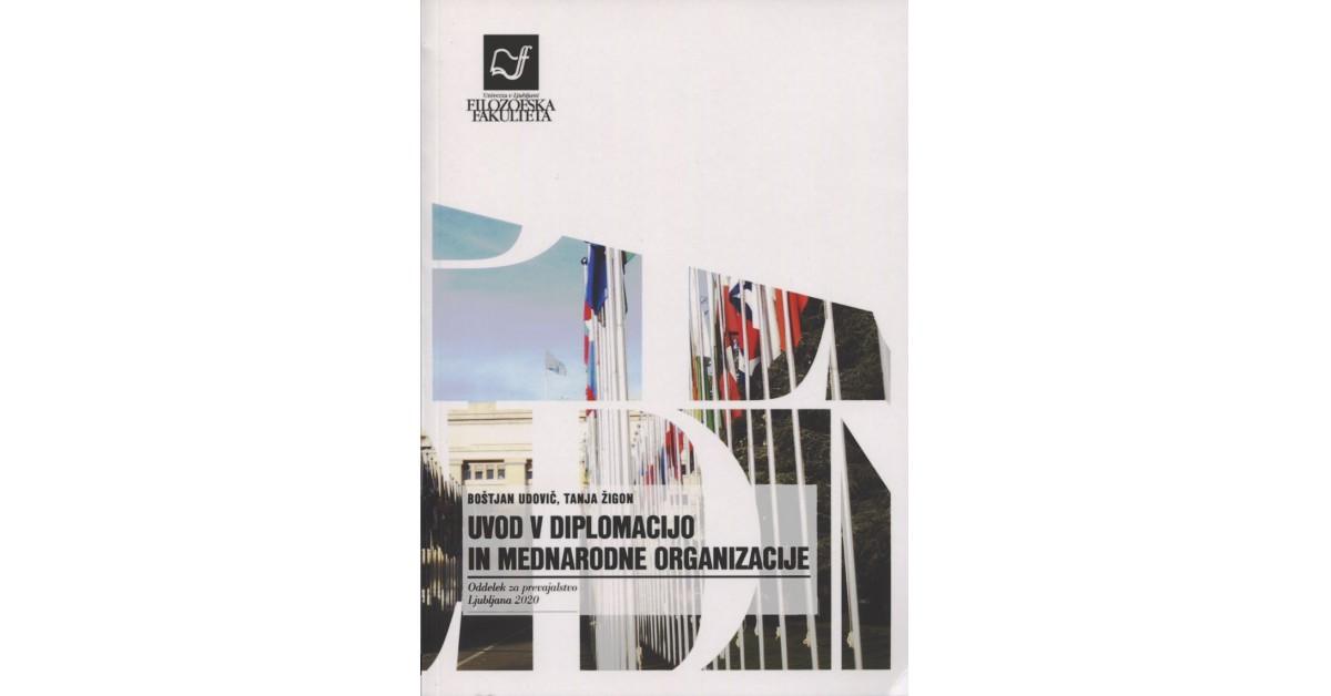 Uvod v diplomacijo in mednarodne organizacije - Boštjan Udovič, Tanja  Žigon | Menschenrechtaufnahrung.org