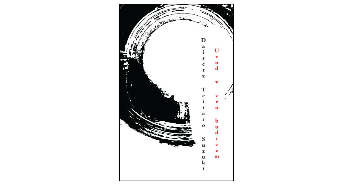 Uvod v zen budizem - Daisetz Teitaro Suzuki   Menschenrechtaufnahrung.org