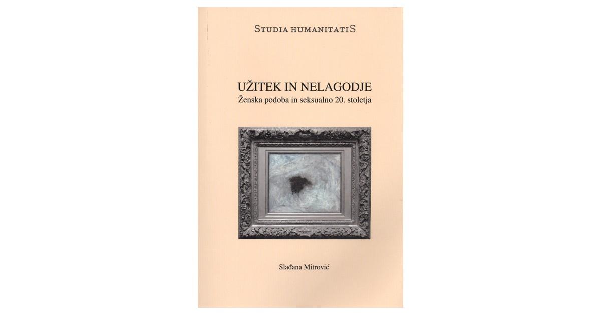 Užitek in nelagodje - Slađana Mitrović | Fundacionsinadep.org
