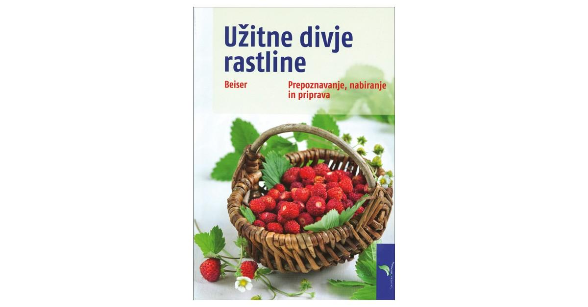 Užitne divje rastline - Rudi Beiser | Menschenrechtaufnahrung.org