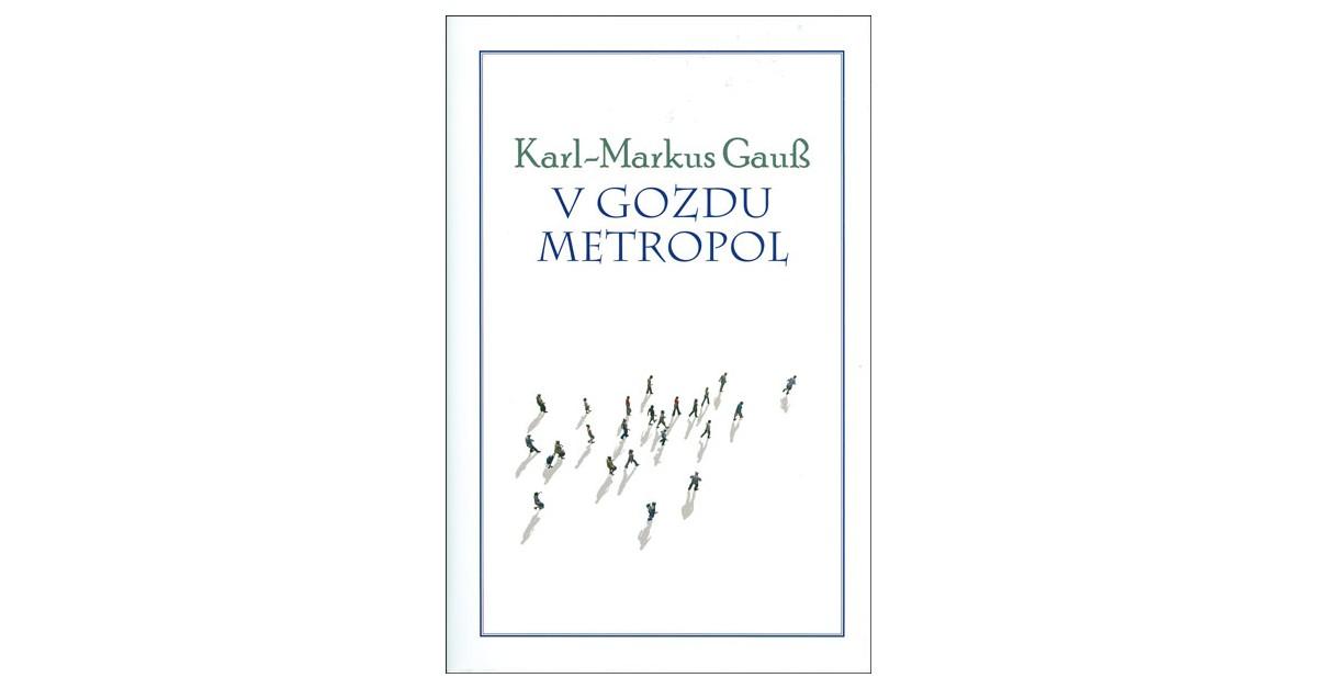 V gozdu metropol - Karl-Markus Gauß   Menschenrechtaufnahrung.org