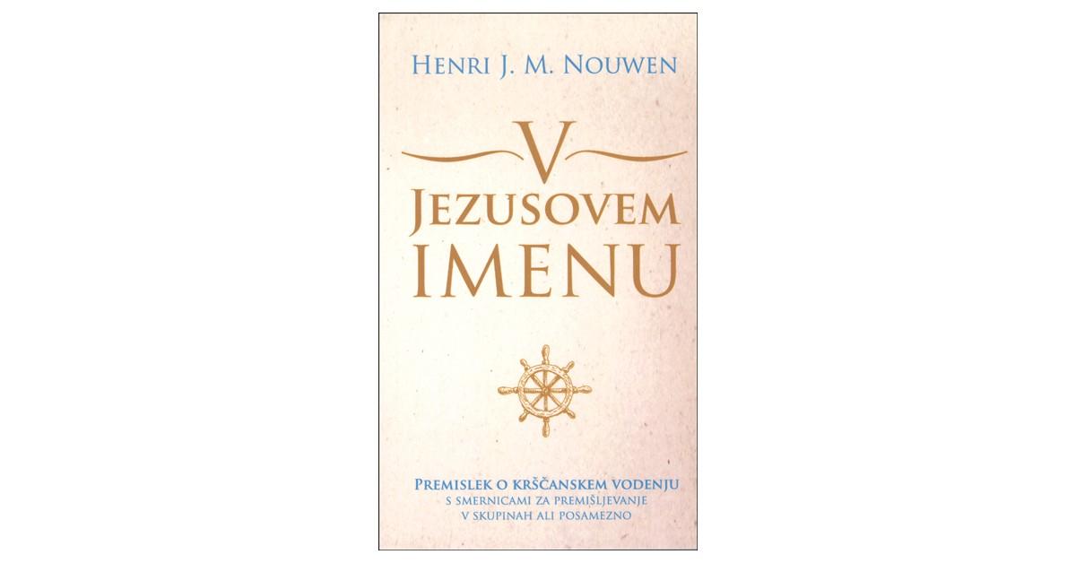 V Jezusovem imenu - Henri J. M. Nouwen | Fundacionsinadep.org