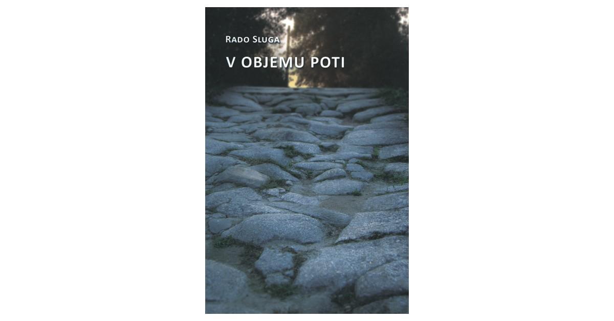 V objemu poti - Rado Sluga | Fundacionsinadep.org