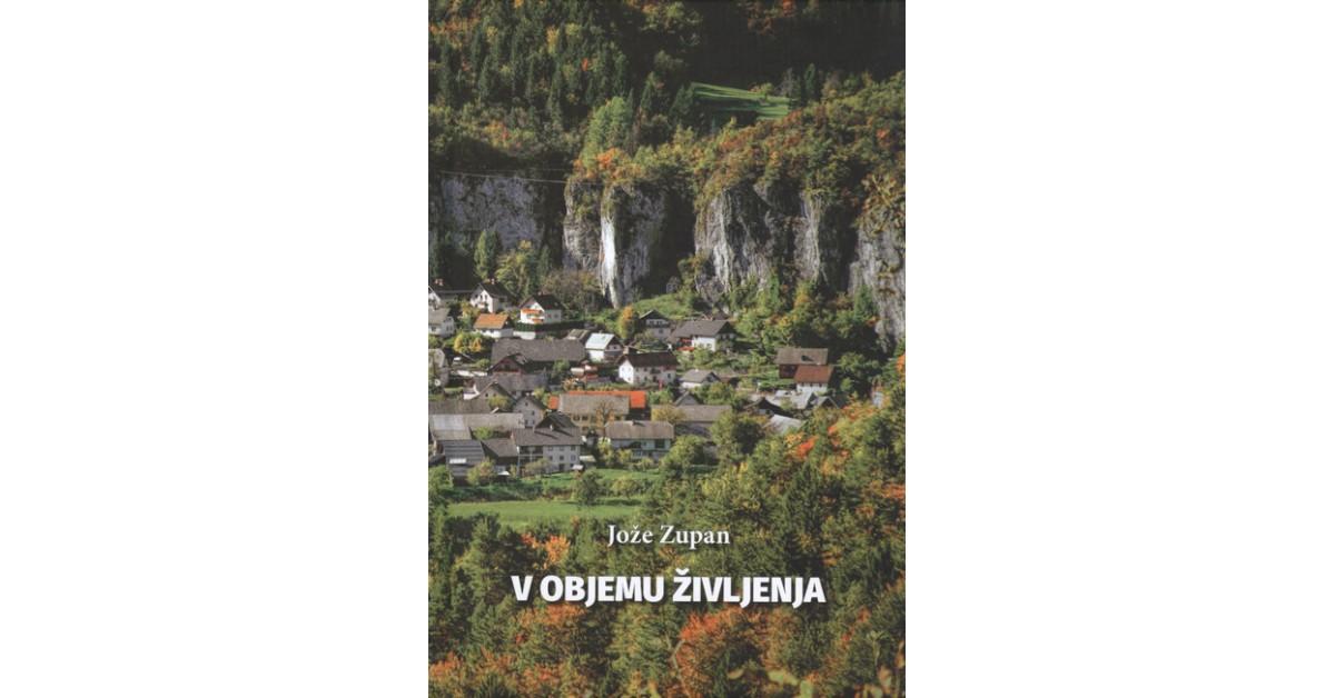 V objemu življenja - Jože Zupan | Fundacionsinadep.org