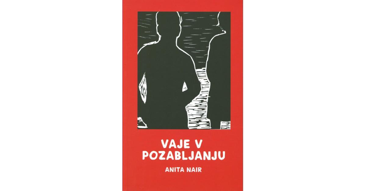 Vaje v pozabljanju - Anita Nair | Fundacionsinadep.org