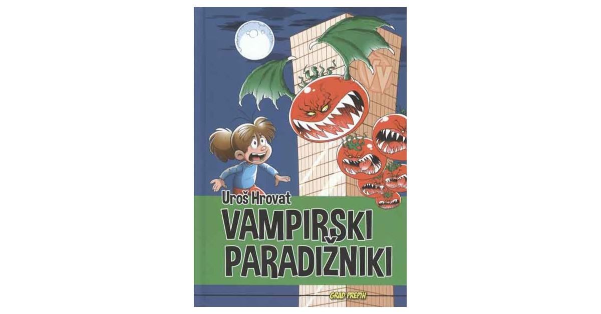 Vampirski paradižniki - Uroš Hrovat | Menschenrechtaufnahrung.org