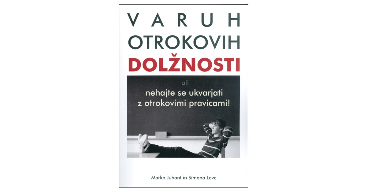 Varuh otrokovih dolžnosti - Marko Juhant, Simona Levc | Fundacionsinadep.org