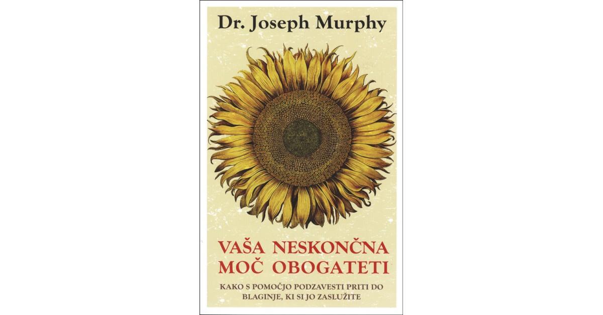 Vaša neskončna moč obogateti - Joseph Murphy | Fundacionsinadep.org