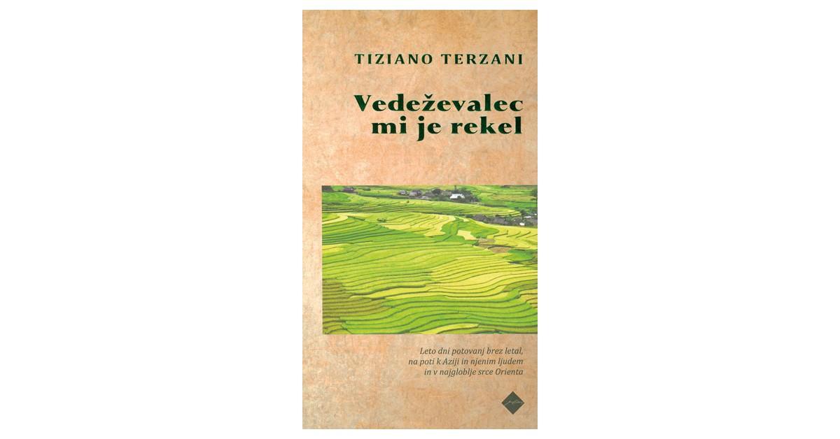 Vedeževalec mi je rekel - Tiziano Terzani   Menschenrechtaufnahrung.org