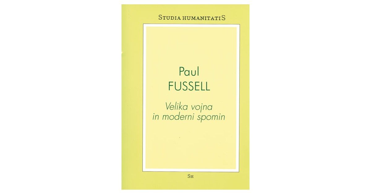 Velika vojna in moderni spomin - Paul Fussell | Fundacionsinadep.org