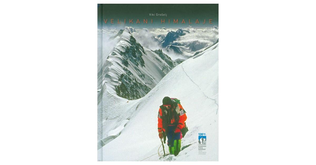 Velikani Himalaje - Viki Grošelj   Fundacionsinadep.org