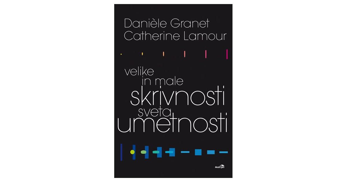 Velike in male skrivnosti sveta umetnosti - Danièle Granet, Catherine Lamour   Menschenrechtaufnahrung.org