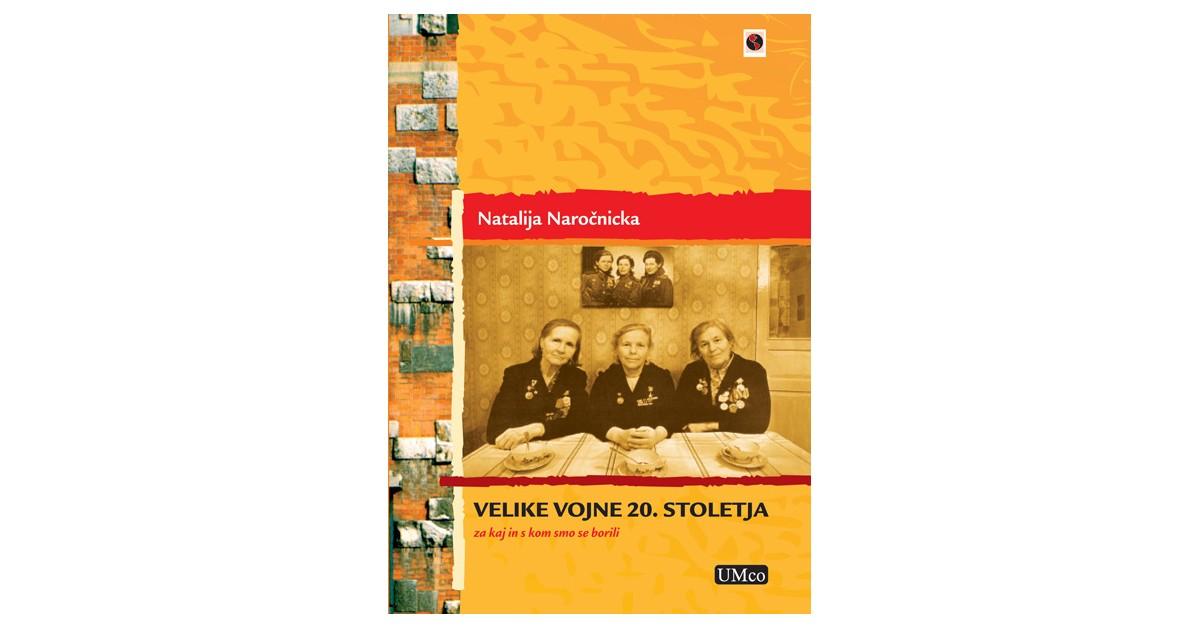 Velike vojne 20. stoletja - Natalija Naročnicka | Fundacionsinadep.org