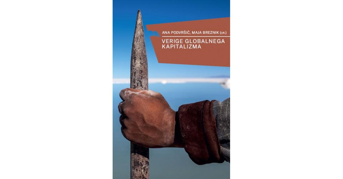 Verige globalnega kapitalizma - Ana Podvršič, ... [et al.] | Menschenrechtaufnahrung.org