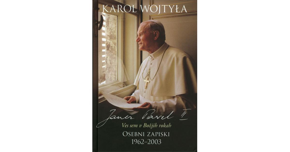 Ves sem v Božjih rokah - Janez Pavel II.   Menschenrechtaufnahrung.org