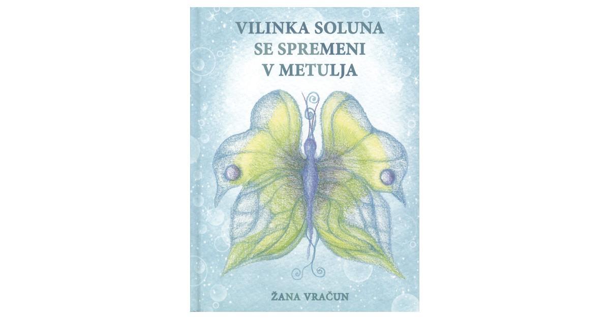 Vilinka Soluna se spreminja v metulja - Žana Vračun | Fundacionsinadep.org