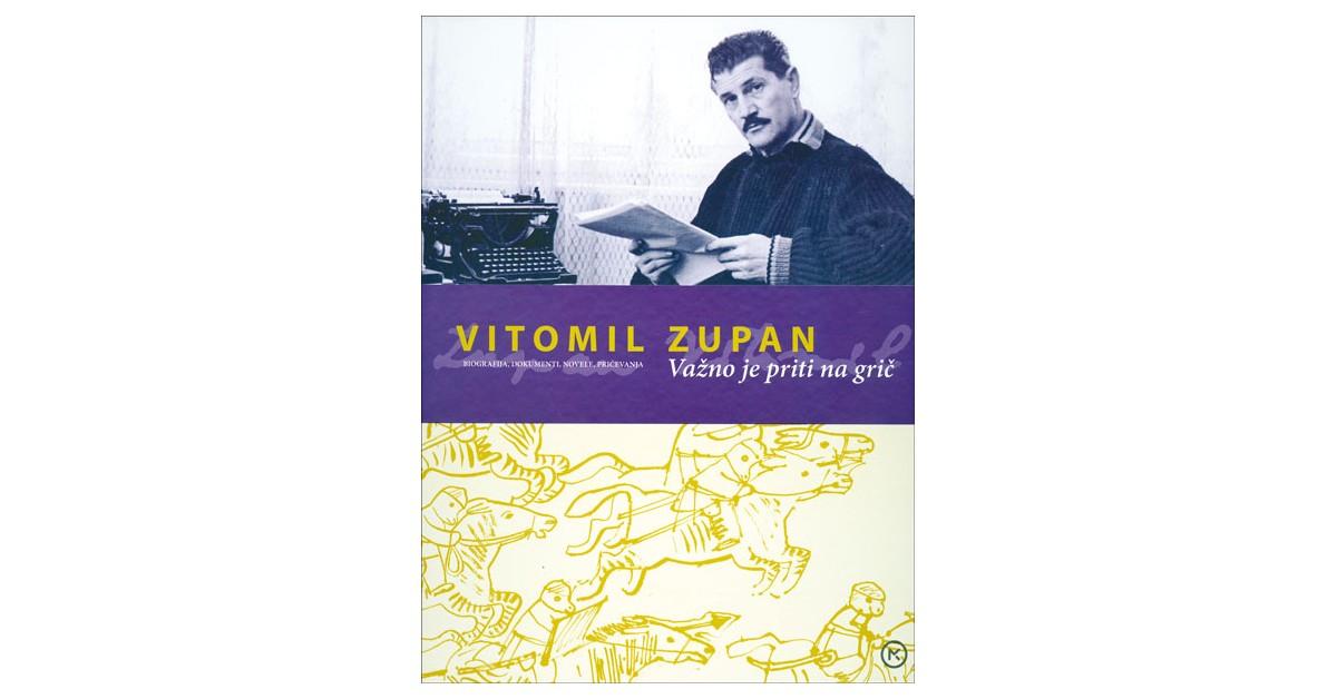 Vitomil Zupan: Važno je priti na grič