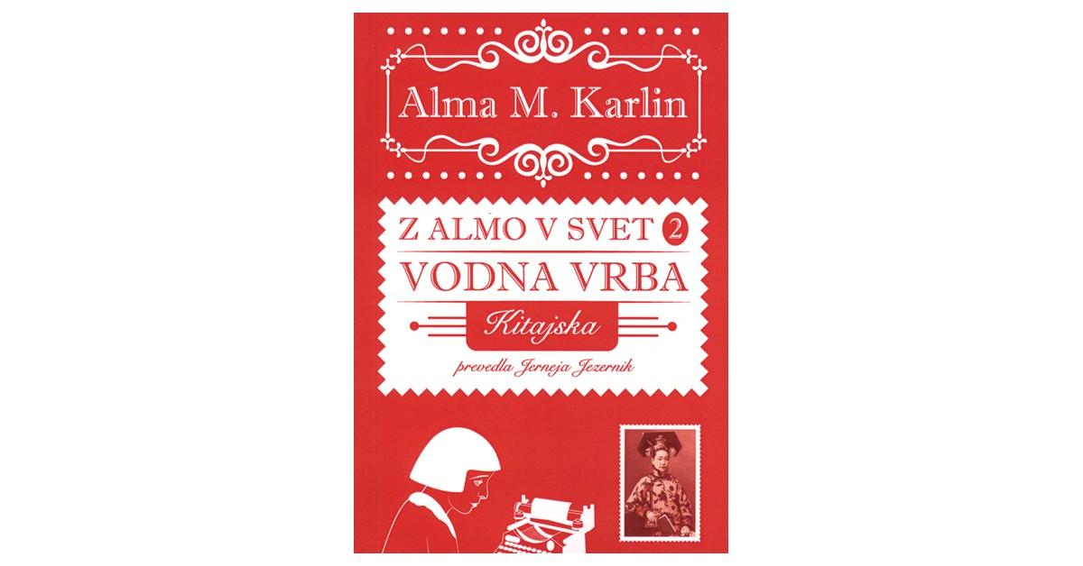 Vodna vrba - Alma M. Karlin | Fundacionsinadep.org