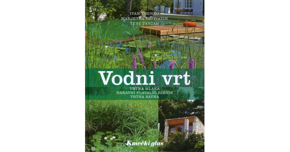 Vodni vrt - Ivan Esenko, Marjetka Horvatin, Tevž Tavčar | Menschenrechtaufnahrung.org