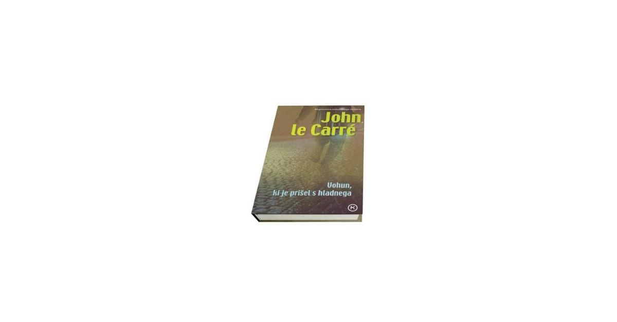 Vohun, ki je prišel s hladnega - John le Carré | Fundacionsinadep.org
