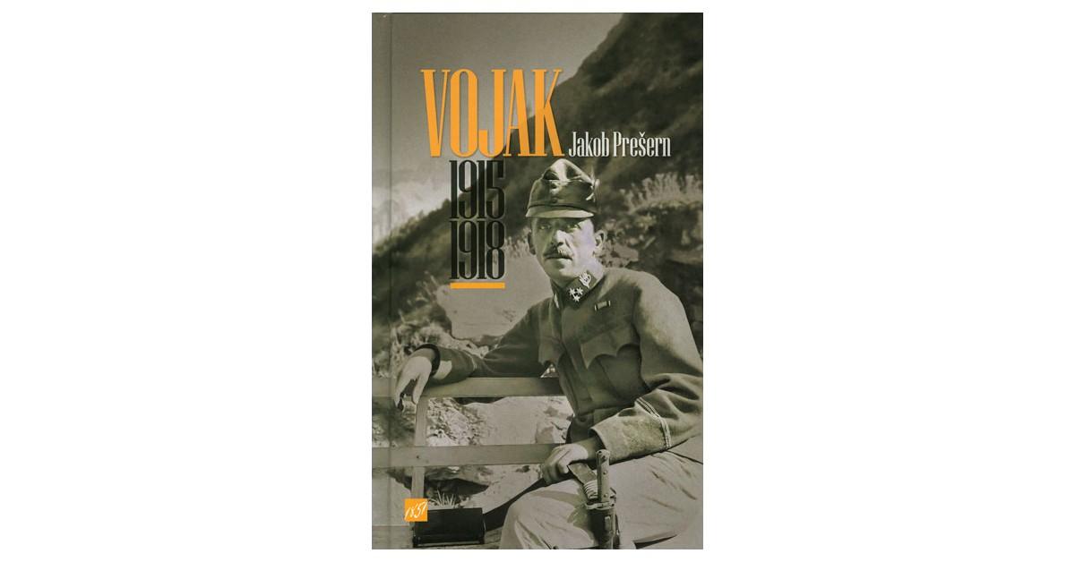 Vojak: 1915-1918 - Jakob Prešern | Fundacionsinadep.org