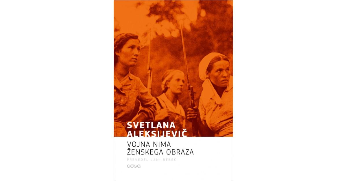 Vojna nima ženskega obraza - Svetlana Aleksijevič | Menschenrechtaufnahrung.org