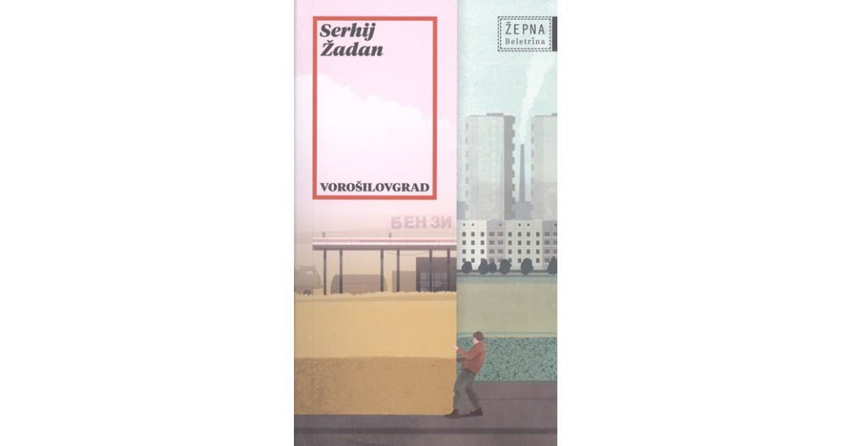 Vorošilovgrad - Serhij Žadan | Menschenrechtaufnahrung.org