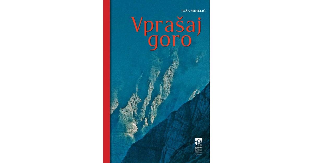 Vprašaj goro - Joža Mihelič   Fundacionsinadep.org