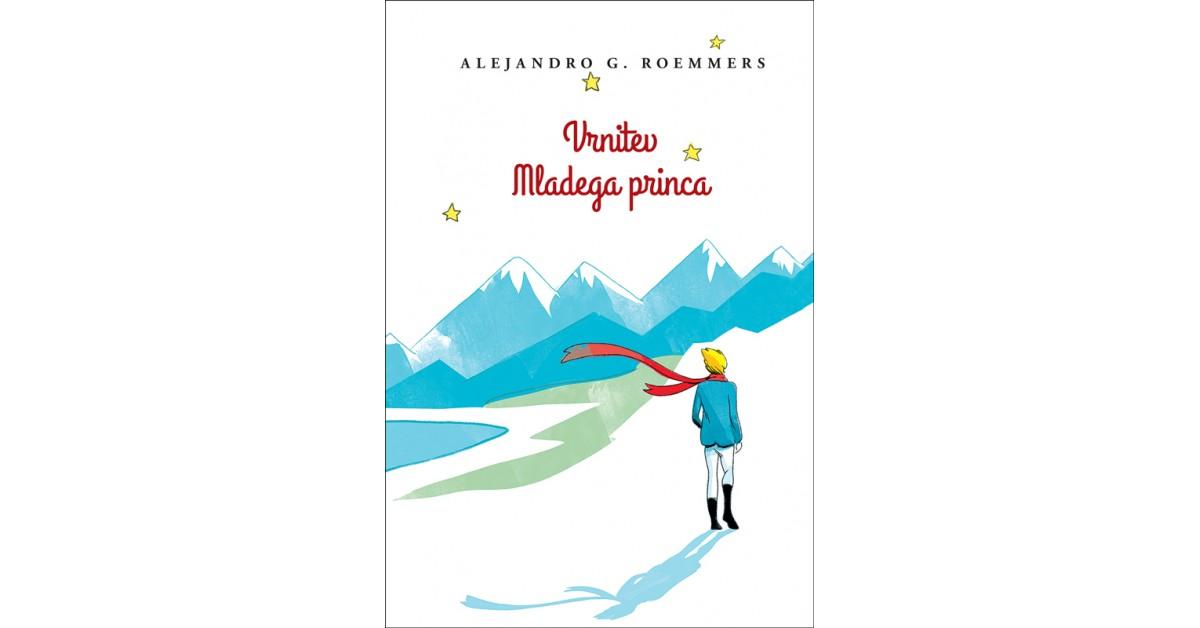 Vrnitev mladega princa - Alejandro Guillermo Roemmers | Menschenrechtaufnahrung.org