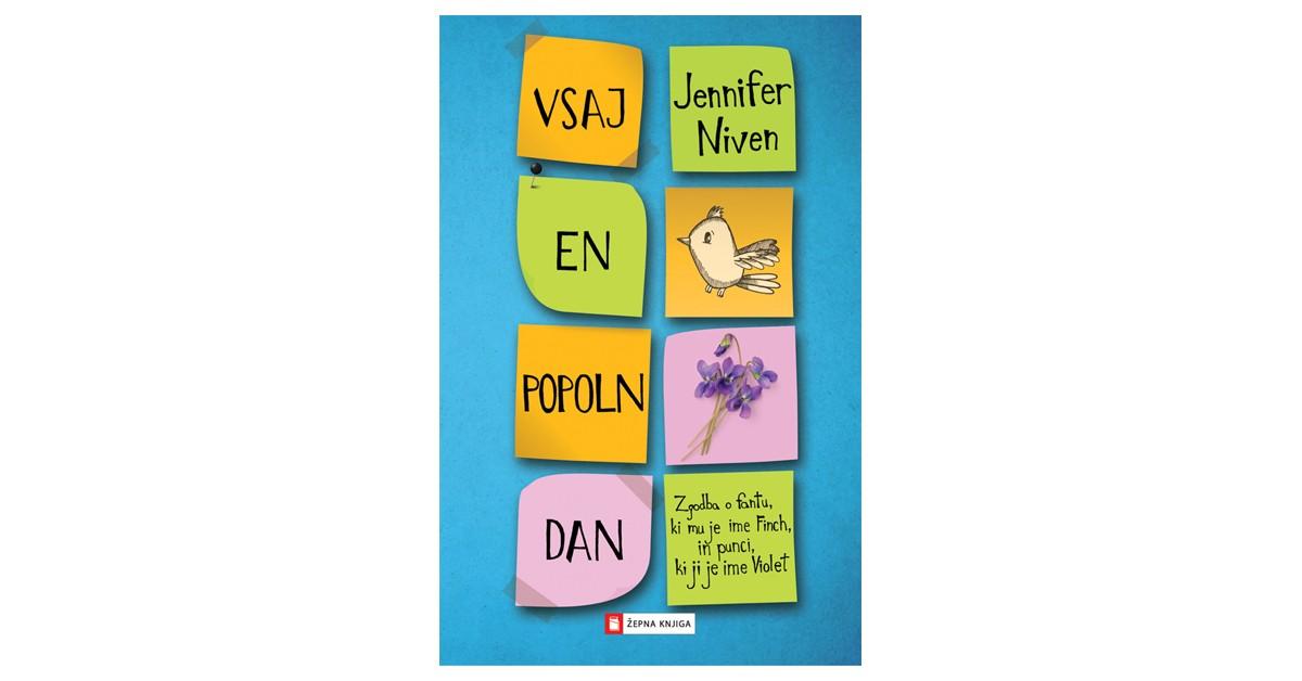 Vsaj en popoln dan - Jennifer Niven | Fundacionsinadep.org