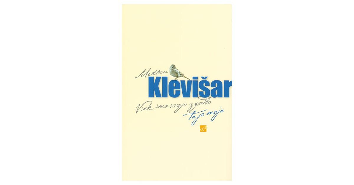 Vsak ima svojo zgodbo, ta je moja - Metka Klevišar   Fundacionsinadep.org