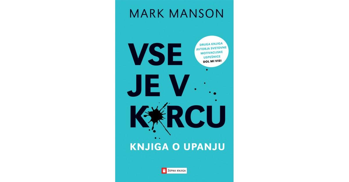 Vse je v k*rcu - Mark Manson | Fundacionsinadep.org