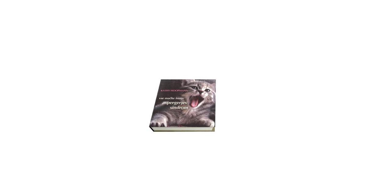 Vse mačke imajo Aspergerjev sindrom - Kathy Hoopmann | Menschenrechtaufnahrung.org