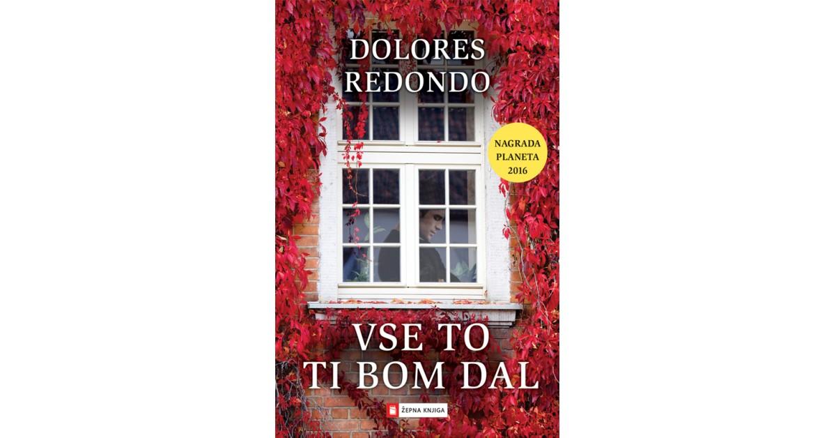 Vse to ti bom dal - Dolores Redondo   Menschenrechtaufnahrung.org