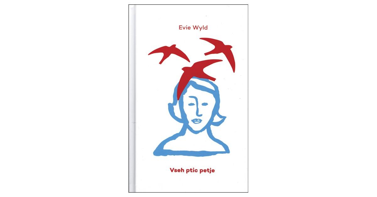 Vseh ptic petje - Evie Wyld | Menschenrechtaufnahrung.org