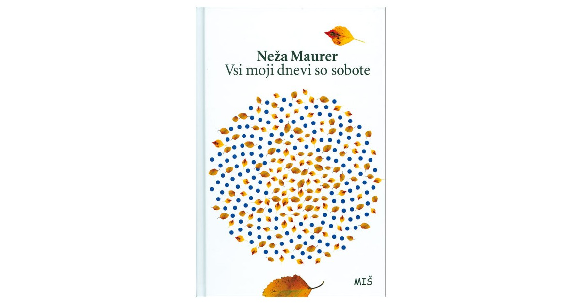 Vsi moji dnevi so sobote - Neža Maurer | Fundacionsinadep.org