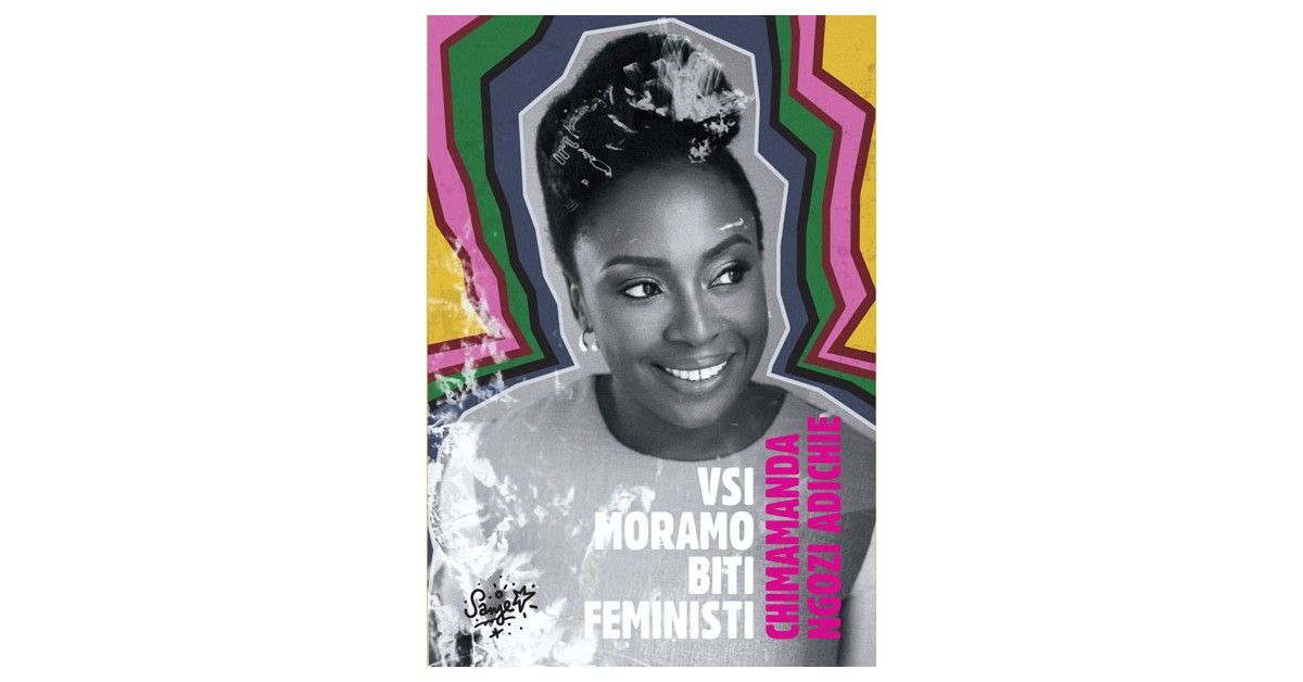 Vsi moramo biti feministi - Chimamanda Ngozi Adichie | Menschenrechtaufnahrung.org