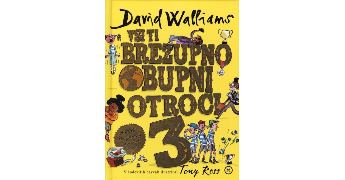Vsi ti brezupno obupni otroci 3 - David Walliams | Fundacionsinadep.org