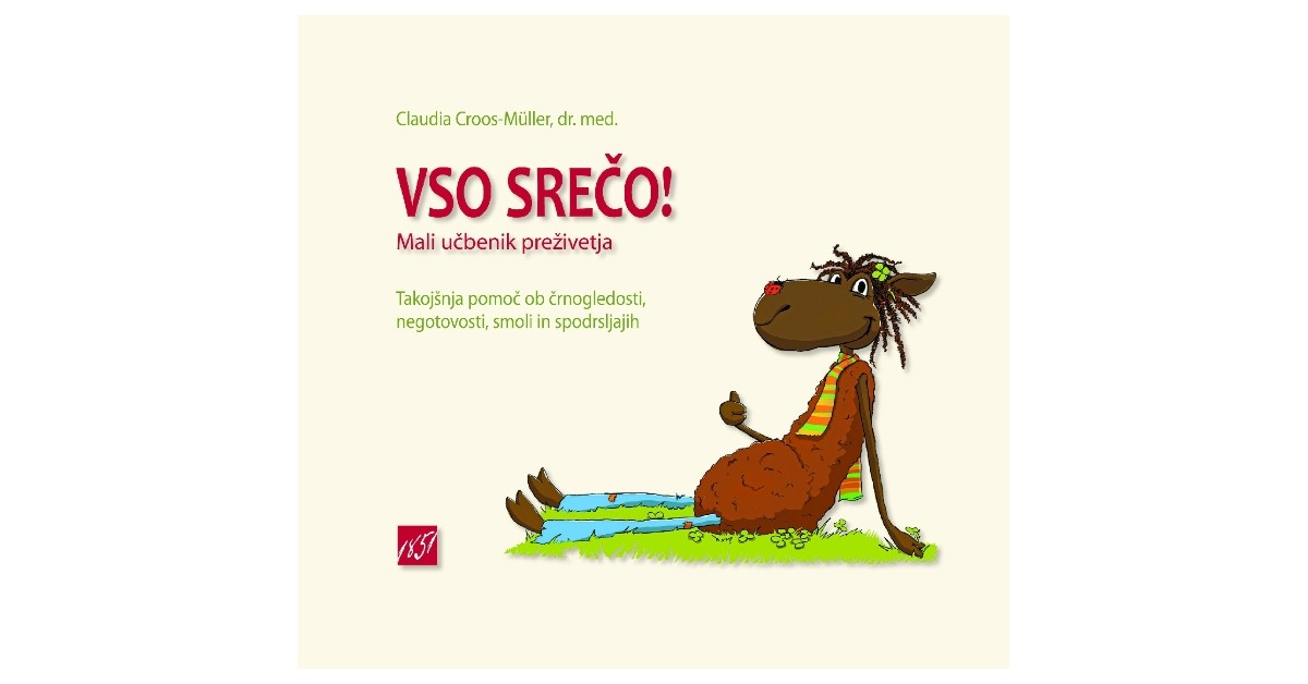 Vso srečo! Mali učbenik preživetja - Claudia Croos-Müller | Fundacionsinadep.org