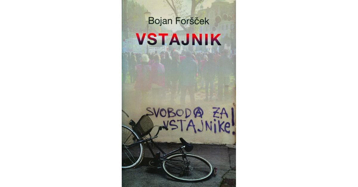 Vstajnik - Bojan Foršček | Fundacionsinadep.org