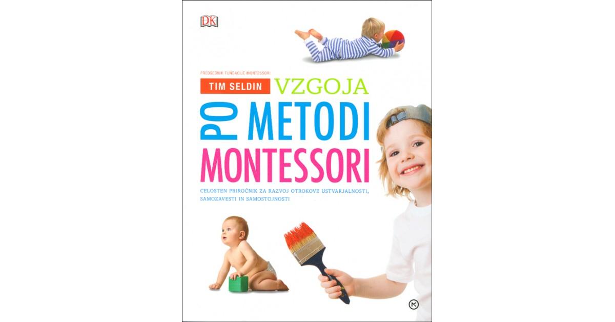 Vzgoja po metodi montessori - Tim Seldin | Menschenrechtaufnahrung.org