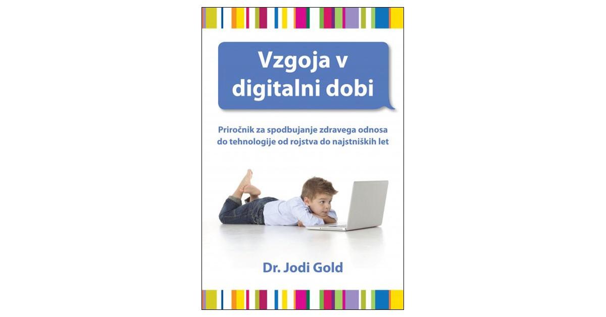 Vzgoja v digitalni dobi - Jodi Gold   Fundacionsinadep.org