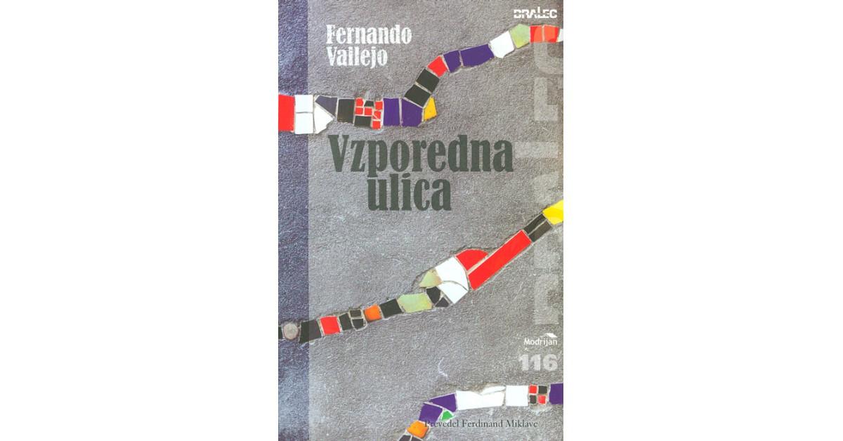 Vzporedna ulica - Fernando Vallejo, Fernando Vallejo | Menschenrechtaufnahrung.org
