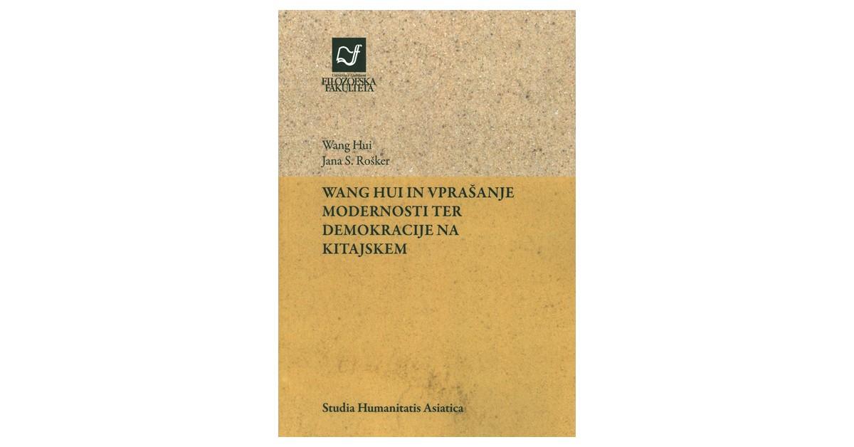 Wang Hui in vprašanje modernosti ter demokracije na Kitajskem - Wang Hui, Jana S. Rošker   Menschenrechtaufnahrung.org