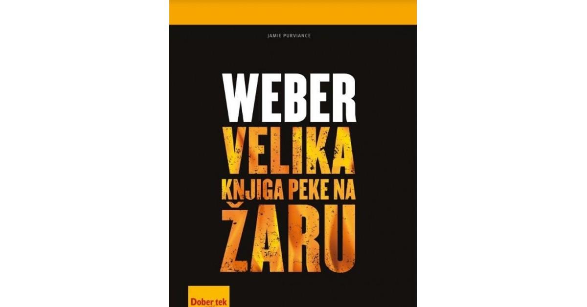 Weber - Velika knjiga peke na žaru - Jamie Purviance | Menschenrechtaufnahrung.org