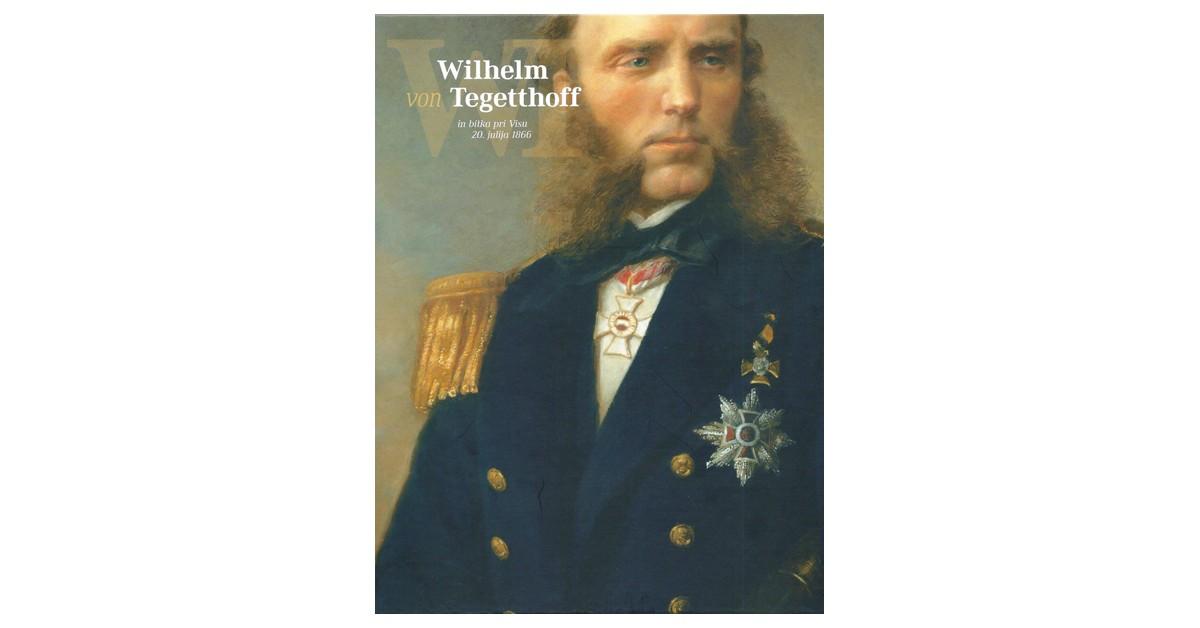 Wilhelm von Tegetthoff in bitka pri Visu 20. julija 1866 - Igor Grdina, Primož Premzl | Fundacionsinadep.org