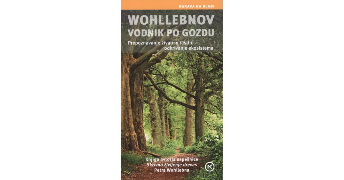 Wohllebnov vodnik po gozdu - Peter Wohlleben   Menschenrechtaufnahrung.org