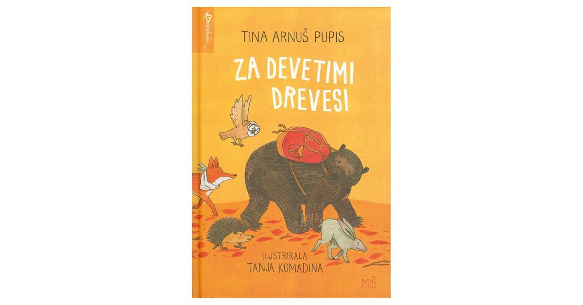 Za devetimi drevesi - Tina Arnuš Pupis | Fundacionsinadep.org