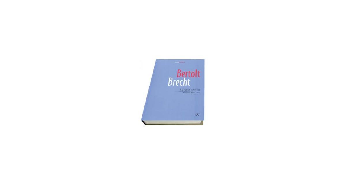 Za nami rojenim - Bertolt Brecht   Menschenrechtaufnahrung.org