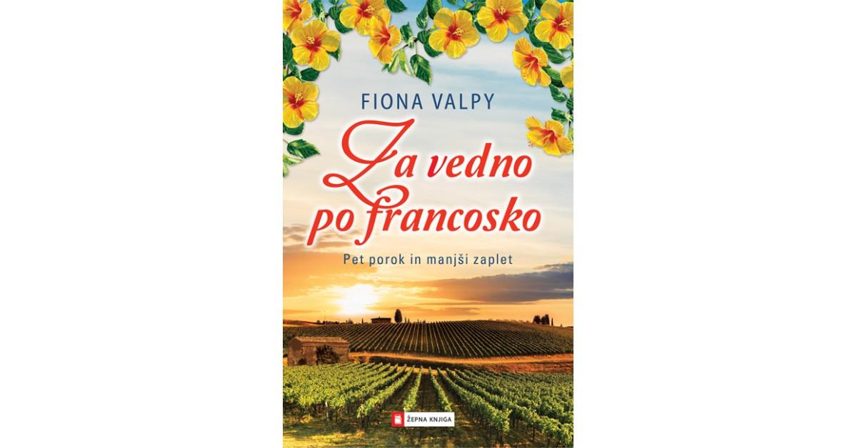 Za vedno po francosko - Fiona Valpy   Fundacionsinadep.org